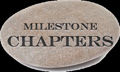 Milestone chapters